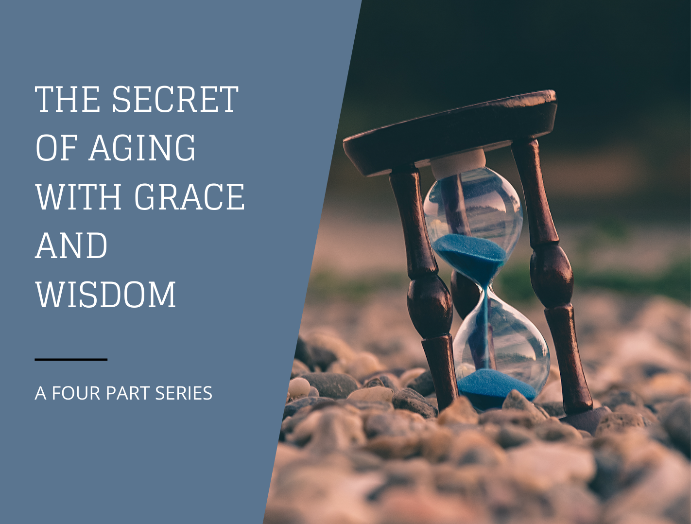 The four parts of the Secret of Aging With Grace and Wisdom. 1. The Two Phases of Life, 2. The First Half of Life, 3. The Bridge of Transformation, 4. The Second Half of Life